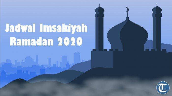 Jadwal Imsak dan Buka Puasa Ramadhan Selasa, 5 Mei 2020 di DKI Jakarta, Makassar dan Surabaya